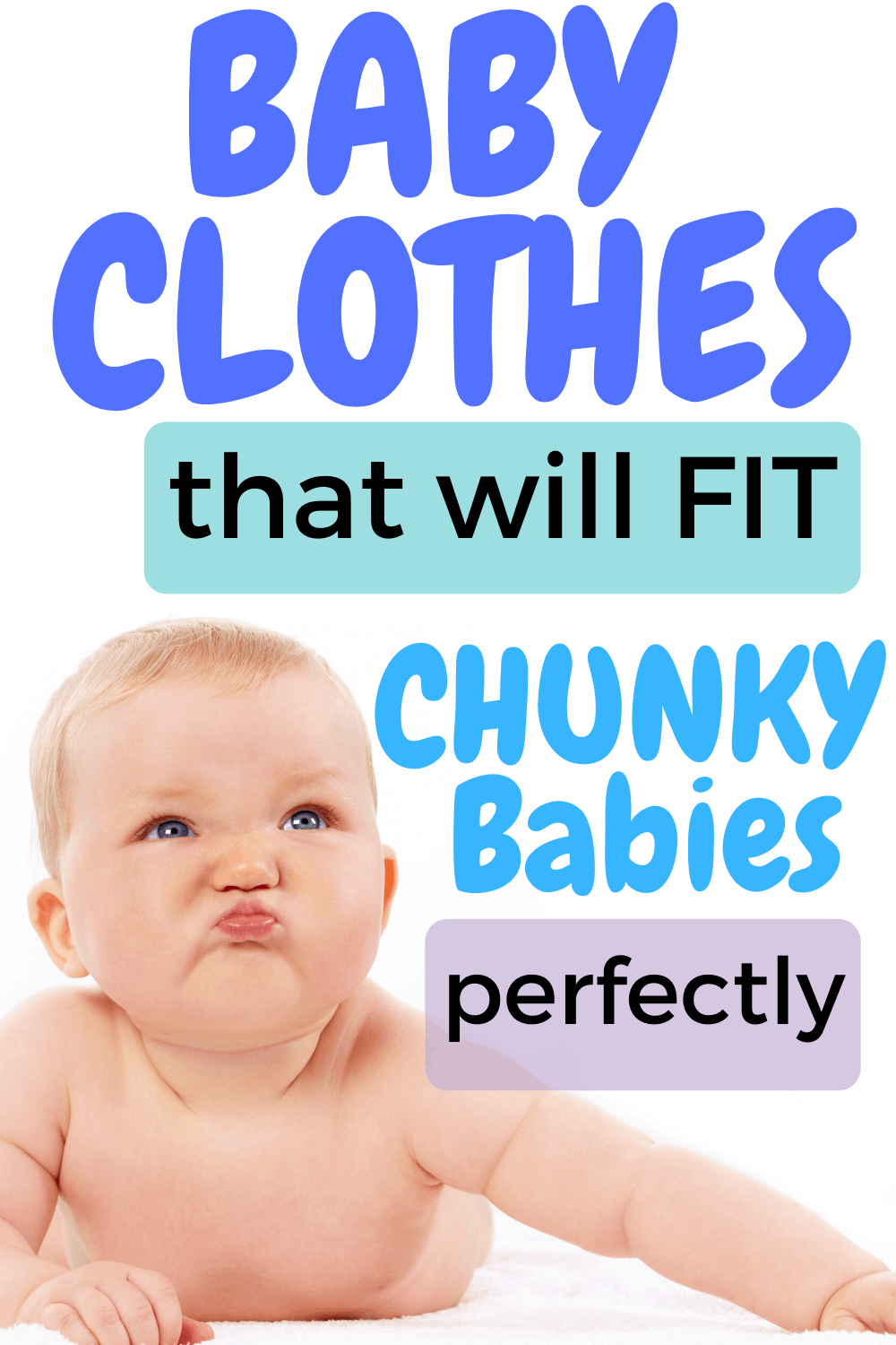 Baby Clothes for Chunky Babies that are cute and will fit right. Baby can finally be comfortable!